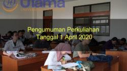 Pengumuman Perkuliahan Tanggal 1 April 2020