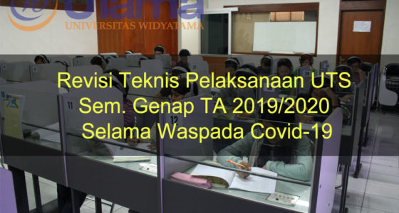 Revisi Teknis Pelaksanaan UTS Sem. Genap TA 2019/2020 Selama Waspada Covid-19
