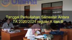 Tanggal Perkuliahan Semester Antara TA 2020/2021 Reguler A dan B